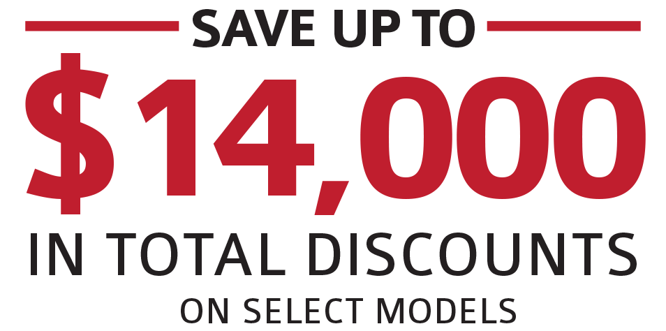 Save up to $11,500 in Total Discounts